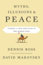 43376 - Dennis-Makovsky, R.D. - Myths, Illusions and Peace. Finding a New Direction for America in the Middle East