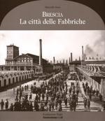 43393 - Zane, M. - Brescia. La citta' delle fabbriche