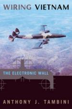 43395 - Tambini, A.J. - Wiring Vietnam. The Electronic Wall