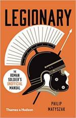 43398 - Matyszak, P. - Legionary. The Roman Soldier's (Unofficial) Manual