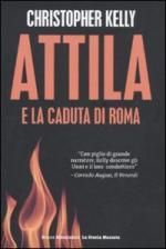 43411 - Kelly, C. - Attila e la caduta di Roma