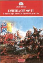 43418 - Rosselli, A. - America che non fu. Il conflitto anglo-francese in Nord America 1756-1763 (L')