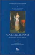 43422 - Colesanti, M. cur - Napoleone e le donne. Protagoniste, alleate e nemiche