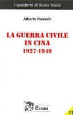 43434 - Rosselli, A. - Guerra civile in Cina 1947-1949. Europa 11 (La)