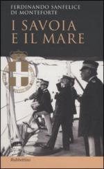 43461 - Sanfelice di Monteforte, F. - Savoia e il mare (I)