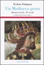 43465 - Patlagean, E. - Medioevo greco. Bisanzio tra IX e XV secolo (Un)