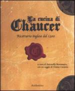 43468 - Moramarco, A. - Cucina di Chaucer. Ricettario inglese del 1300 (La)