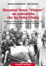 43469 - Giannantoni-Paolucci, F.-I. - Giovanni Pesce 'Visone' un comunista che ha fatto l'Italia