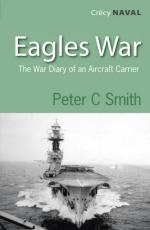 43474 - Smith, P.C. - Eagles War. The War Diary of an Aircraft Carrier