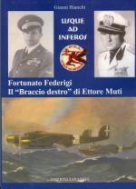 43502 - Bianchi, G. - Usque ad Inferos. Fortunato Federigi il braccio destro di Ettore Muti