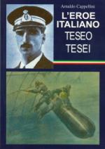 43503 - Cappellini, A. - Eroe italiano: Teseo Tesei (L')