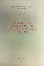 43516 - Rovighi, A. - Secolo di relazioni militari tra Italia e Svizzera (Un)