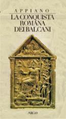 43525 - Appiano,  - Conquista romana dei Balcani (La)
