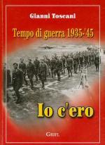 43540 - Toscani, G. - Tempo di guerra 1935-45. Io c'ero