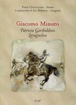 43541 - AAVV,  - Giacomo Minuto. Patriota garibaldino lavagnolese