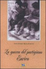 43548 - Malavolti, V. - Guerra del partigiano Enrico (La)
