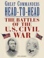 43573 - Dougherty, K.J. - Great Commanders Head to Head. The Battles of the US Civil War