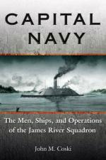 43579 - Coski, J.M. - Capital Navy. The Men, Ships, and Operations of the James River Squadron