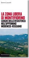 43623 - Lenzotti, S. - Zona libera di Montefiorino. Luoghi della resistenza nell'Appennino Modenese-Reggiano (La)