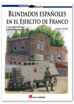 43640 - Molina Franco-Manrique Garcia, L.J.-J.M. - Blindados Espanoles en el Ejercito de Franco 1936-1939
