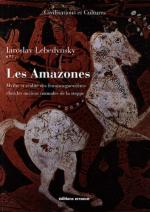 43702 - Lebedynsky, I. - Amazones. Mythe et realite' des femmes guerrieres chez les anciens nomades de la steppe (Les)
