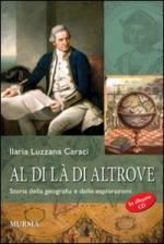 43704 - Luzzana Caraci, I. - Al di la' di altrove. Storia e geografia delle esplorazioni - Libro+CD