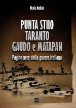 43710 - Malizia, N. - Punta Stilo, Taranto, Gaudo e Matapan. Pagine nere della guerra italiana