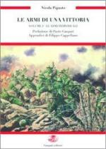 43716 - Pignato, N. - Armi di una vittoria Vol 1: Armi bianche, protezioni e armi individuali nella Grande Guerra
