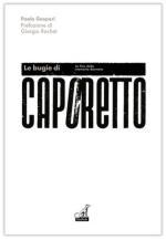 43727 - Gaspari, P. - Bugie di Caporetto. La fine della memoria dannata (Le)