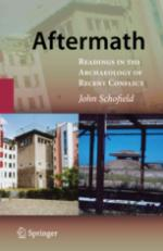 43745 - Schofield, J. - Aftermath. Readings in the Archeology of Recent Conflict