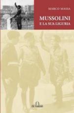 43783 - Massa, M. - Mussolini e la sua Liguria