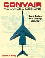 43784 - Bradley, R.E. - Convair Advanced Designs. Secret Projects from San Diego 1923-1962