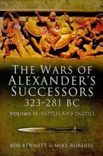 43788 - Bennett-Roberts, B.- M. - Wars of Alexander Successors 323-281 BC Vol 2: Battles and Tactics (The)