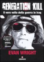 43804 - Wright, E. - Generation kill. Il vero volto della guerra in Iraq