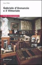 43808 - Villari, A. - Gabriele D'Annunzio e il Vittoriale. Guida storico artistica