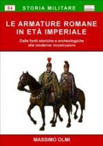 43817 - Olmi, M. - Armature romane in eta' imperiale. Dalle fonti storiche e archeologiche alle moderne ricostruzioni (Le)