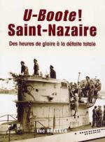 43835 - Braeuer, L. - U-Boote! Saint-Nazaire. Des Heures de gloire a la defaite totale