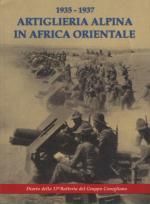 43856 - AAVV,  - 1935-1937 Artiglieria Alpina in Africa Orientale. Diario della 13a Batteria del Gruppo Conegliano