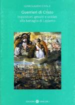 43872 - Civale, G. - Guerrieri di Cristo. Inquisitori, gesuiti e soldati alla battaglia di Lepanto