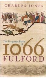 43939 - Jones, C. - Forgotten Battle of 1066: Fulford (The)