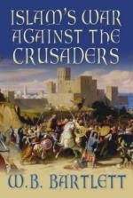 43941 - Bartlett, W.B. - Islam's War against the Crusader