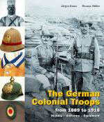 43957 - Kraus-Mueller, J.-T. - German Colonial Troops from 1889 to 1918. History, Uniforms, Equipment (The)