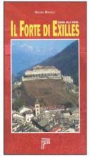 43958 - Minola, M. - Forte di Exilles. Guida alla Visita (Il)