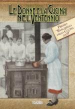 43962 - Ceretta, L. - Donne e la cucina del Ventennio. Cucinando nel fascismo (Le)
