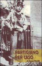 43986 - Moretti, R. - Partigiano per caso