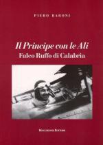 43994 - Baroni, P. - Principe con le ali. Fulco Ruffo di Calabria (Il)