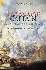44007 - Rubinstein, H. - Trafalgar Captain. Durham of the Defiance. The Man who Refused to Miss Trafalgar