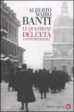 44030 - Banti, A.M. - Questioni dell'eta' contemporanea (Le)