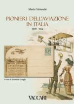 44034 - Cobianchi, M. - Pionieri dell'aviazione in Italia 1908-1914