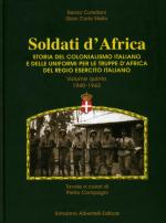 57704 - Catellani-Stella, R.-G.C. - Soldati d'Africa. Storia del colonialismo italiano e delle uniformi per le Truppe d'Africa del Regio Esercito 1865-1943 5 volumi indivisibili